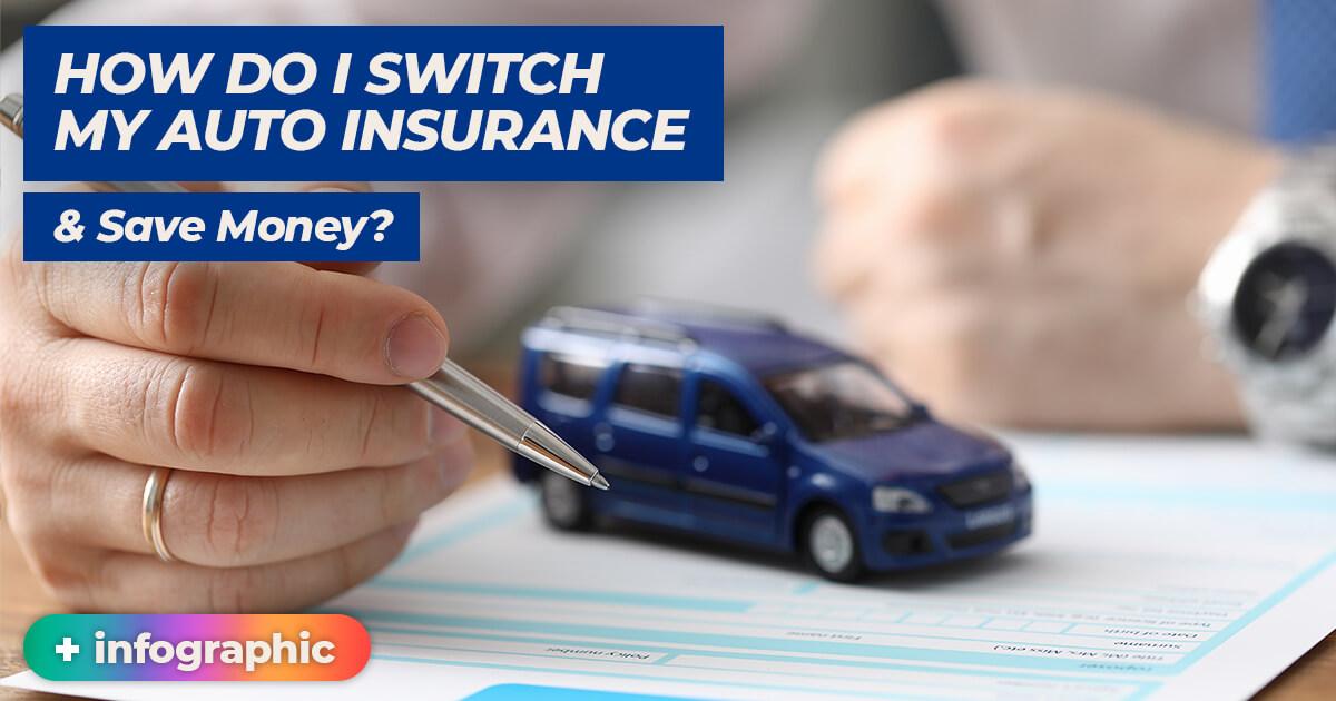 How Do I Switch My Auto Insurance & Save Money?