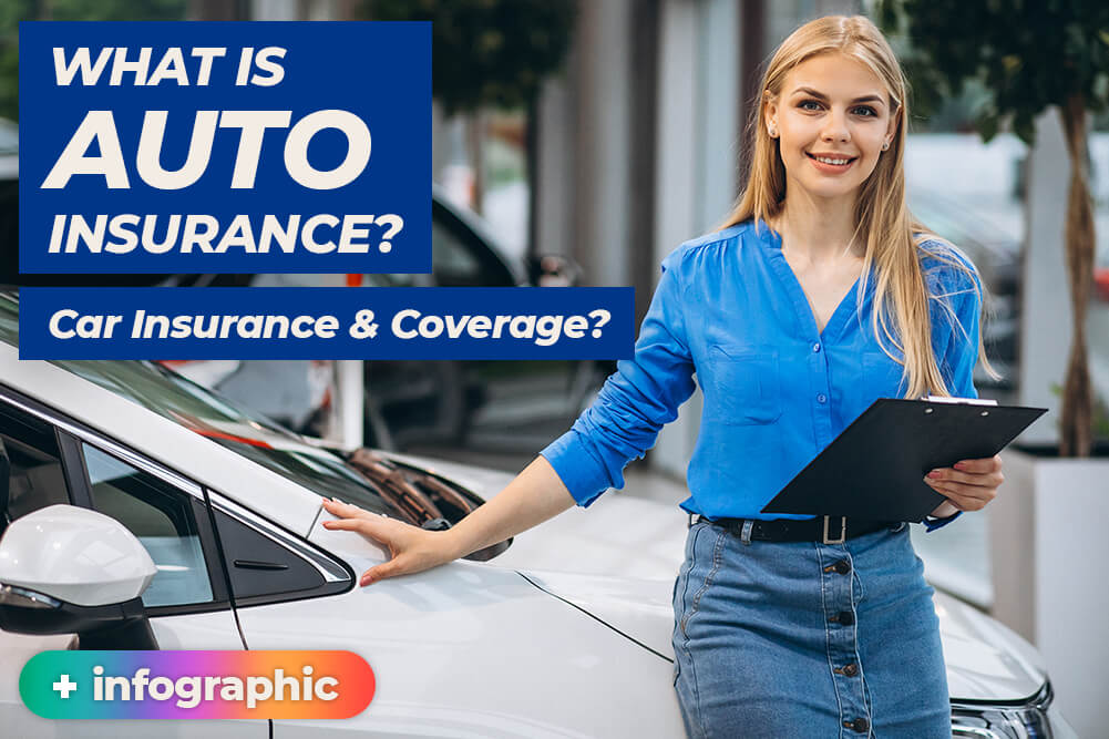 What is Auto Insurance? Car Insurance & Coverage?