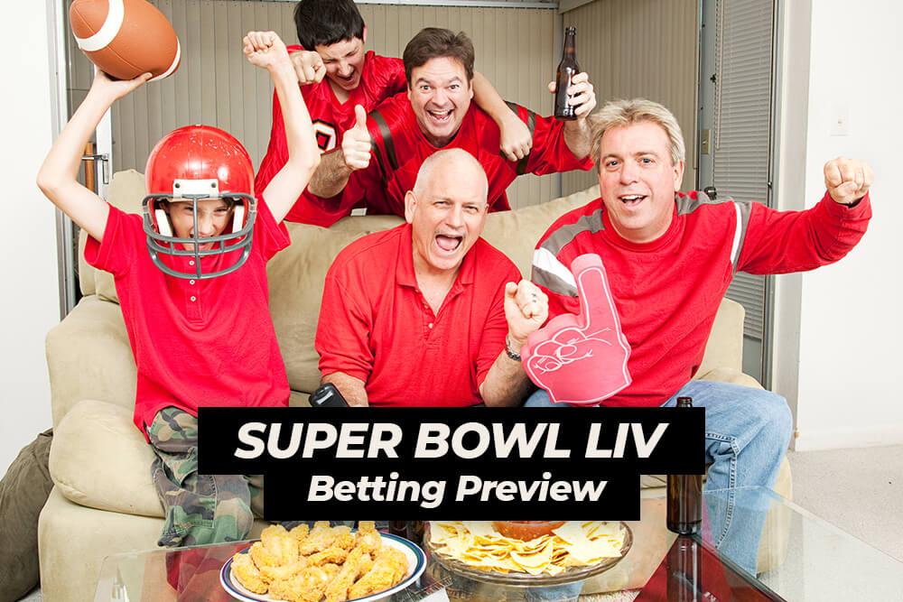 Super Bowl LIV Betting Preview